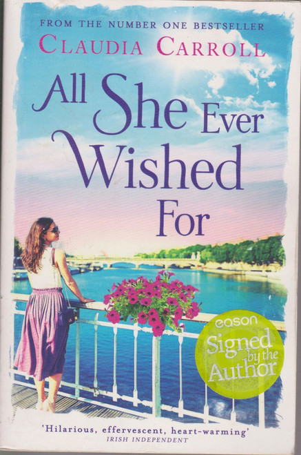 Claudia Carroll / All She Ever Wished For (Large Paperback) (Signed by the Author)
