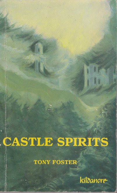 Tony Foster / Castle Spirits (Medium Paperback) (Signed by the Author)