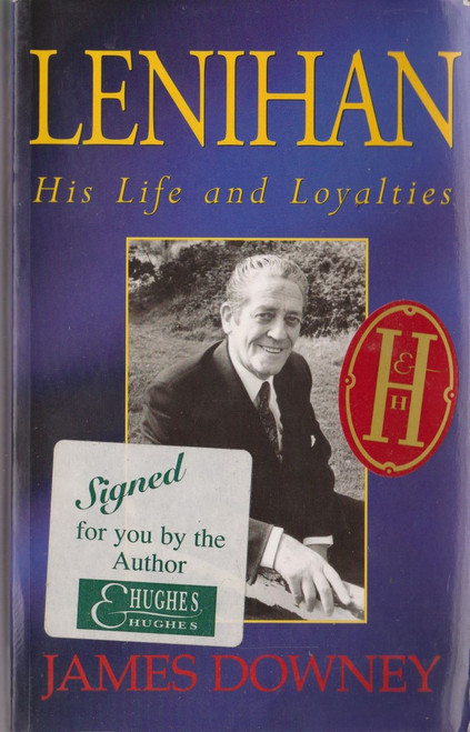 James Downey / Lenihan His Life and Loyalties (Medium Paperback) (Signed by the Author)