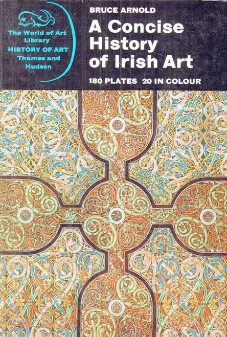 Arnold, Bruce - A Concise History Of Irish Art - PB 1969 ( Thames & Hudson History of Art) Illustrated