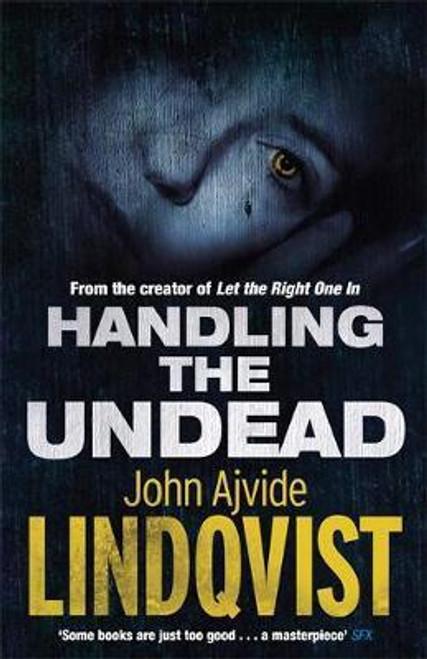 Lindqvist, John Ajvide / Handling the Undead