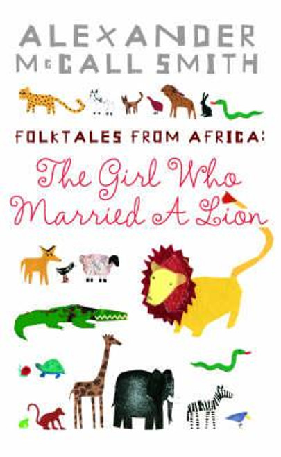 McCall Smith, Alexander / The Girl Who Married A Lion: Folktales From Africa