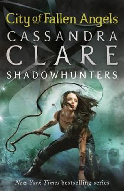 Clare, Cassandra / City of Fallen Angels ( Mortal Instruments Book 4 )