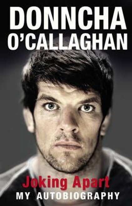 O'Callaghan, Donncha / Joking Apart: My Autobiography