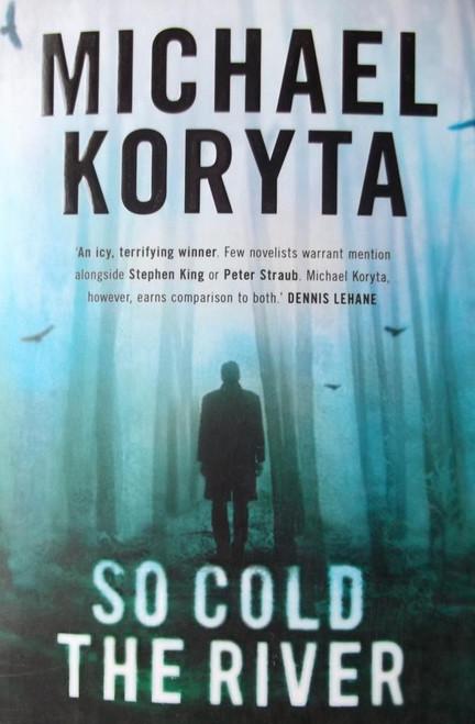 Koryta, Michael / So Cold The River
