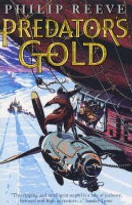 Reeve, Philip / Predator's Gold ( Mortal Engines Series, Book 2 )