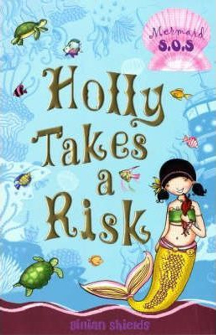 Shields, Gillian / Mermaid SOS: Holly Takes a Risk