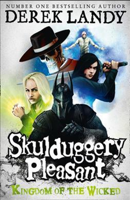 Landy, Derek / Skulduggery Pleasant: Kingdom of the Wicked ( Skulduggery Book 7 )