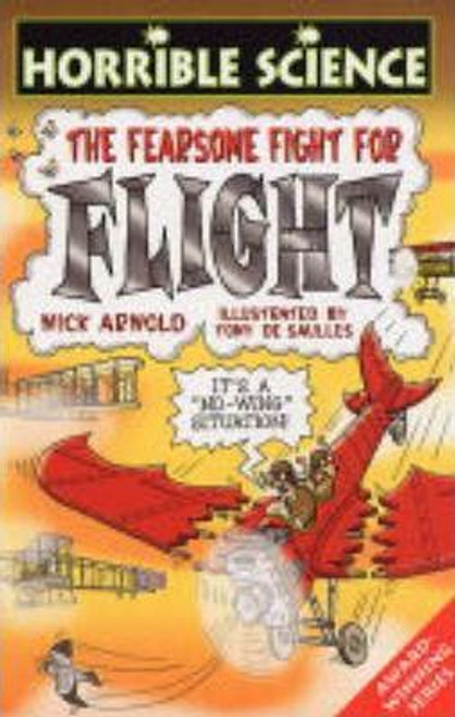 Arnold, Nick / Horrible Science: The Fearsome Fight for Flight