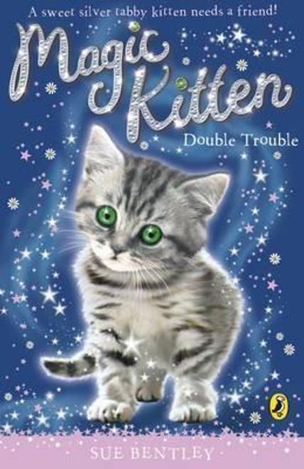Bentley, Sue / Magic Kitten: Double Trouble