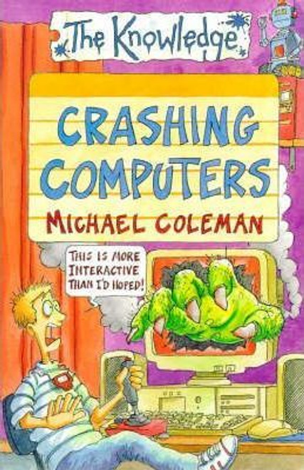 Coleman, Michael / The Knowledge: Crashing Computers