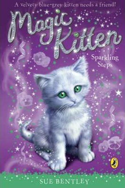 Bentley, Sue / Magic Kitten: Sparkling Steps