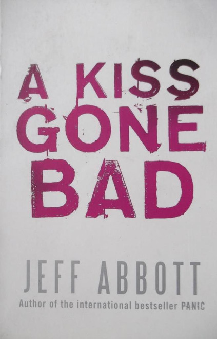 Abbott, Jeff / A Kiss Gone Bad