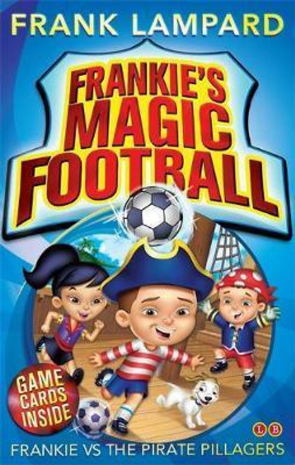 Lampard, Frank / Frankie's Magic Football: Frankie vs The Pirate Pillagers