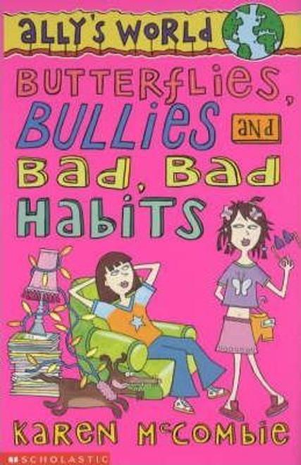 McCombie, Karen / Butterflies Bullies and Bad Bad Habits