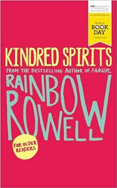 Rowell, Rainbow / Kindred Spirits ( World Book Day 2016)