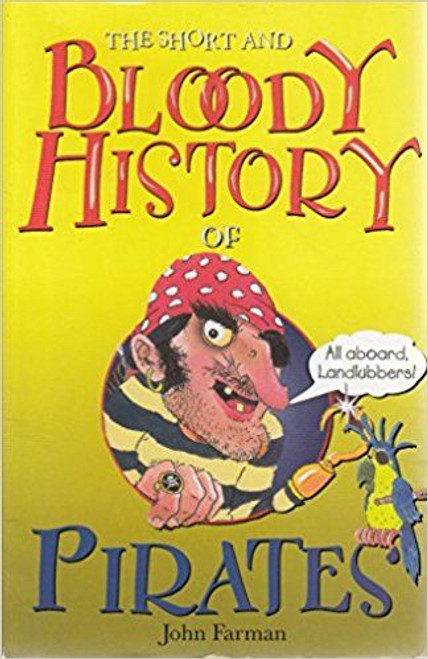 Farman, John / The short and bloody history of: Pirates
