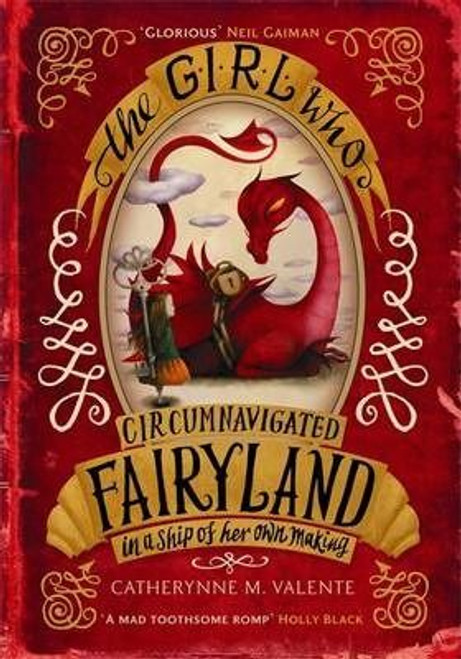 Valente, Catherynne M. / The Girl Who Circumnavigated Fairyland in a Ship of Her Own Making