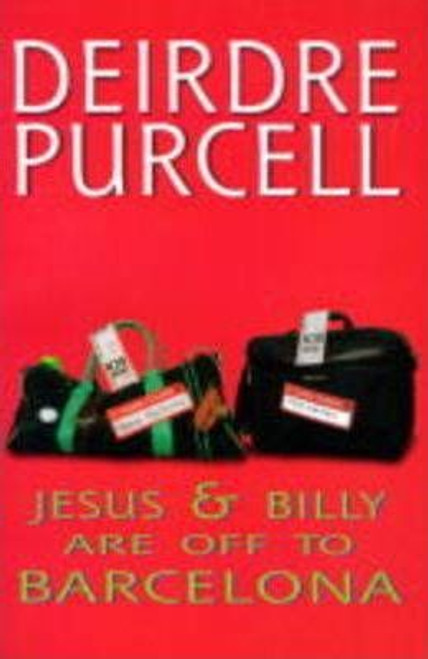 Purcell, Deirdre / Billy and Jesus are Off to Barcelona
