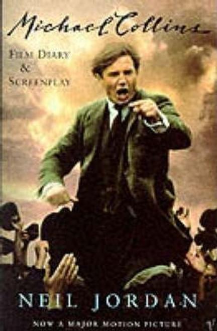 Jordan, Neil / Michael Collins: Film Diary and Screenplay