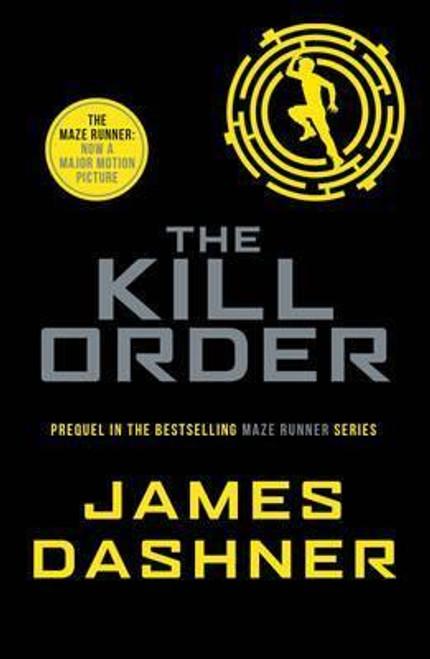 Dashner, James / The Kill Order ( Maze Runner Series - Book 4 )
