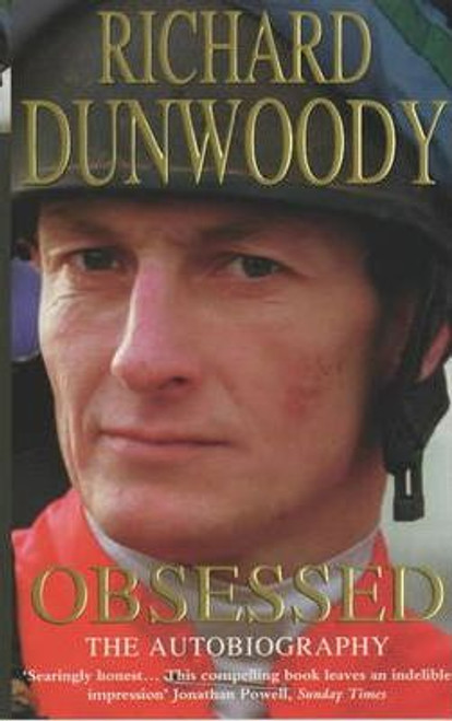 Dunwoody, Richard / Obsessed : The Autobiography