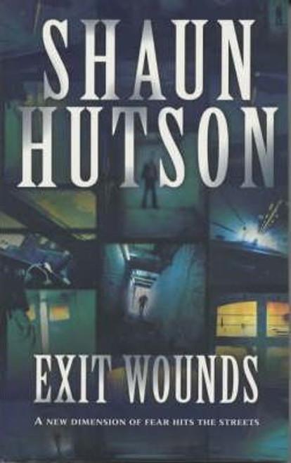 Hutson, Shaun / Exit Wounds