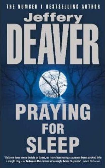 Deaver, Jeffery / Praying for Sleep