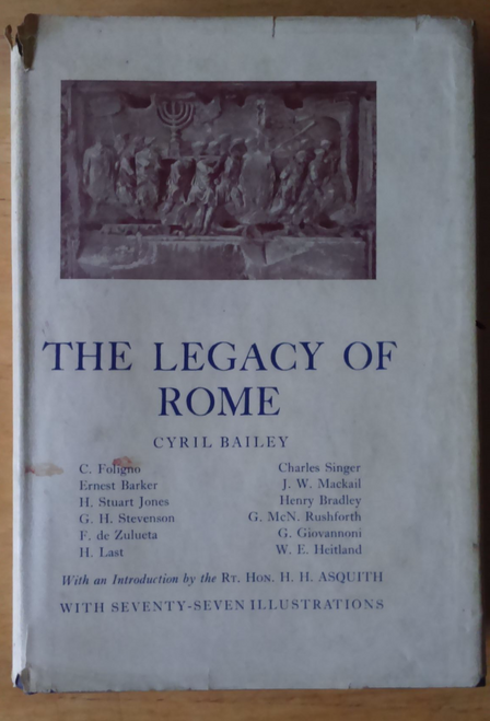 Bailey, Cyril ( Editor ) - The Legacy of Rome - HB - OUP 1957