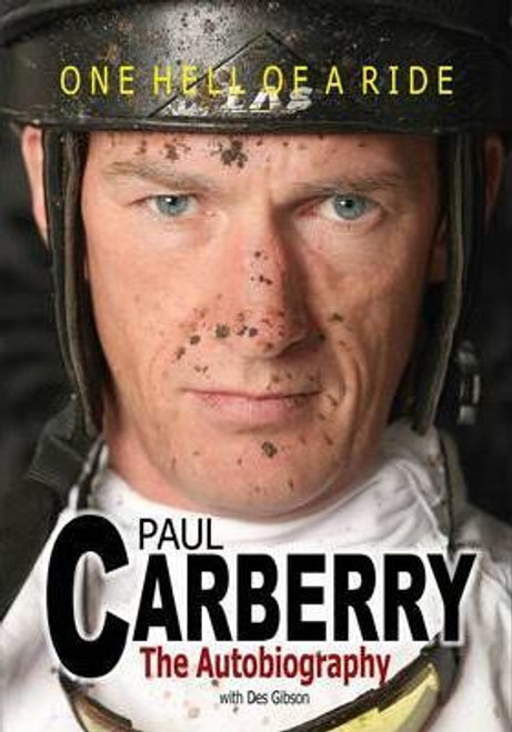 Carberry, Paul / The Autobiography : One Hell of a Ride (Hardback)