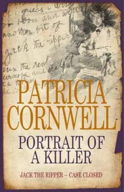 Cornwell, Patricia / Portrait of a Killer : Jack the Ripper - Case Closed (Hardback)