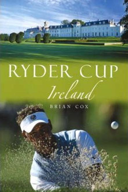 Cox, Brian / Ryder Cup Ireland (Hardback)