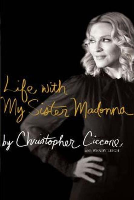Ciccone, Christopher / Life with My Sister Madonna (Hardback)