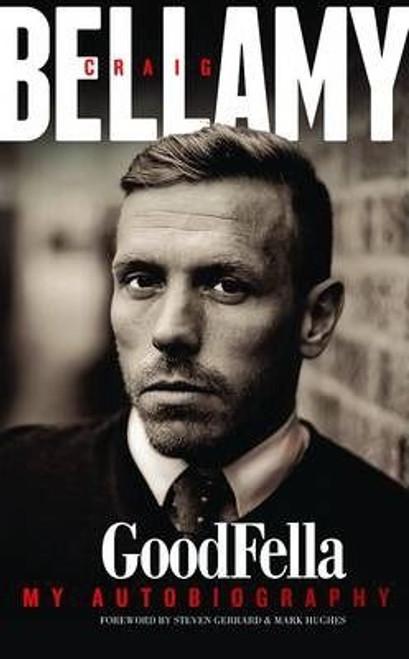 Bellamy, Craig / Goodfella : My Autobiography (Large Hardback)