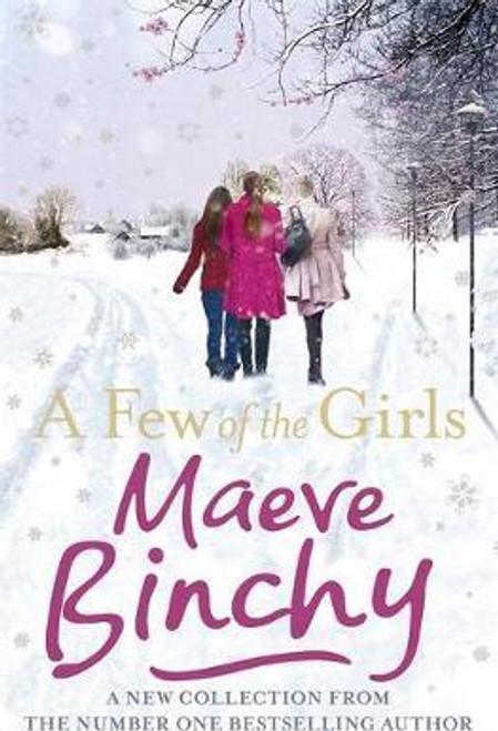Binchy, Maeve / A Few of the Girls (Hardback)