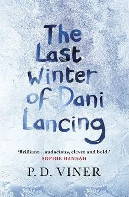 Viner, P. D. / The Last Winter of Dani Lancing (Hardback)