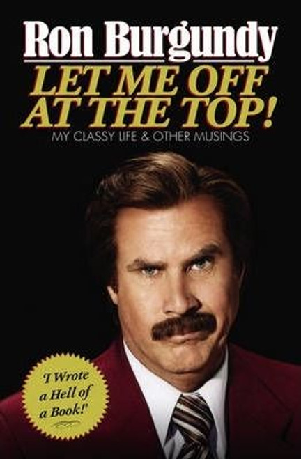 Burgundy, Ron / Let Me Off at the Top! : My Classy Life and Other Musings (Large Paperback)