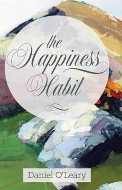 O'Leary, Daniel / The Happiness Habit  (Hardback)
