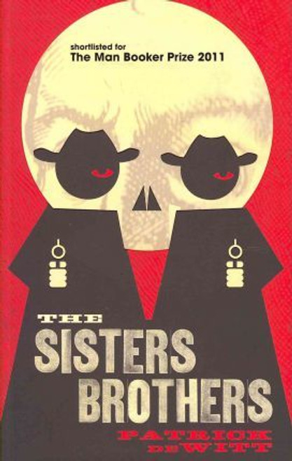 DeWitt, Patrick / The Sisters Brothers (Large Paperback)