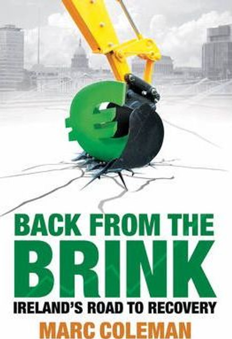 Coleman, Marc / Back From The Brink : Ireland's Road to Recovery (Large Paperback)