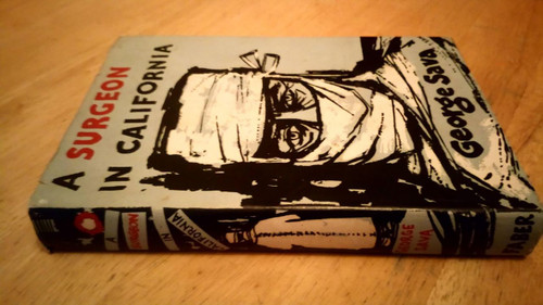 Sava, George - A Surgeon in California Hb 1st Ed Faber Uk 1962