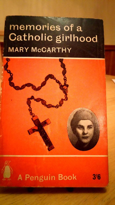 McCarthy, Mary - Memories of a Catholic Childhood - Penguin PB Ed 1963 USA
