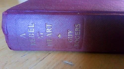 Rogers, Guy - A Rebel Heart - HB 1st Ed 1956 WW1 Chaplain