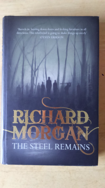 Morgan, Richard - The Steel Remains - Hardcover UK Fantasy 1st Edition