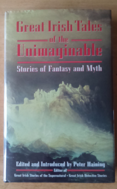 Haining , Peter Great Irish Tales of the Unimaginable HB Fantasy Myth 1st Ed 1994 Short Story Classics