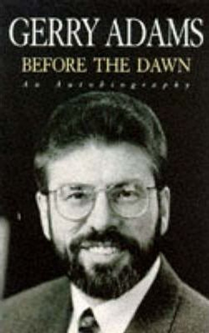 Adams, Gerry / Before the Dawn : An Autobiography