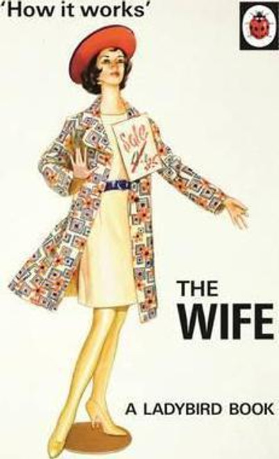 Ladybird / How it Works: The Wife