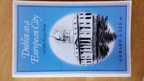 Lee, Gerard - Dublin as a European City PB History 1991 Essays History