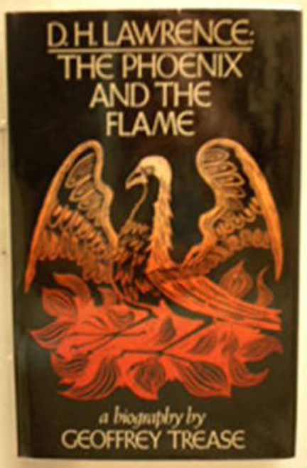 Trease, Geoffrey - D.H Lawrence - The Phoenix & the Flame , A Biography - HB 1st Ed 1973