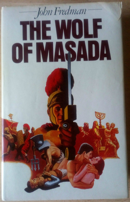 Fredman, John - The Wolf of Masada - HB -1978